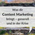 Was dir Content Marketing bringt – generell und in der Krise