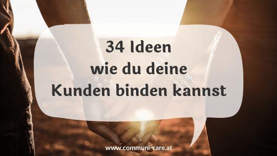 34 Ideen für die Kundenbindung