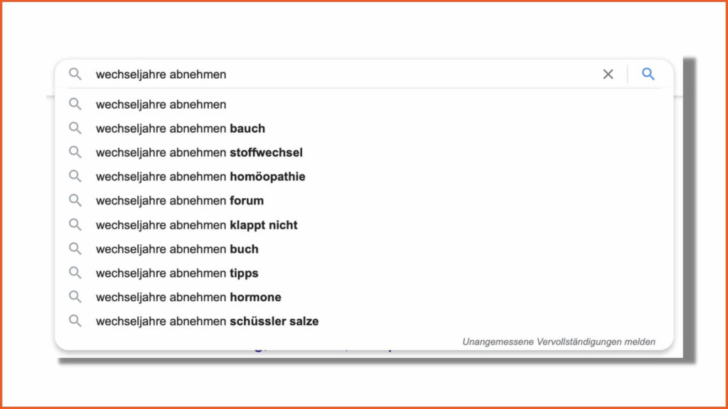 SEO Texte schreiben: Beispiel für Google Autosuggest bei Suchanfrage Wechseljahre abnehmen
