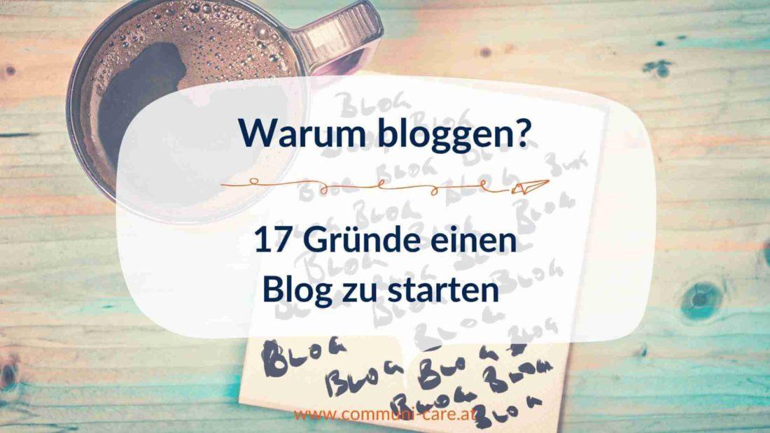 Warum bloggen – 17 Gründe einen Blog zu starten